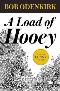A load of hooey : a collection of new short humor fiction by Bob Odenkirk. A debut humor collection by an Emmy Award-winning comedy writer from Saturday Night Live and Mr. Show With Bob and David, as well as an actor featured in Breaking Bad and the forthcoming show Better Call Saul, features absurdist monologues, intentionally bad theatre, avant-garde fiction and free-verse poetry.