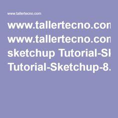 www.tallertecno.com sketchup Tutorial-Sketchup-8.pdf