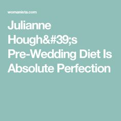 Julianne Hough's Pre-Wedding Diet Is Absolute Perfection