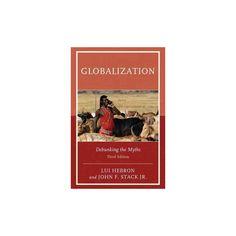Globalization : Debunking the Myths (Paperback) (Lui Hebron)