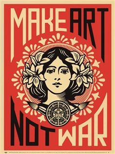 4,29€ Shepard Fairey - MAKE ART - NOT WAR (45,72 x 60,96 cm)