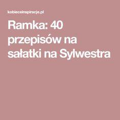 Ramka: 40 przepisów na sałatki na Sylwestra