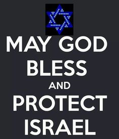 ... and HE is! He will always be there for them. He ♡ Israel: It's the promised land of His. SHALOM Israel!