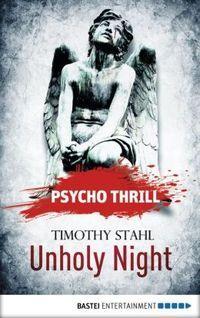 PSYCHO THRILL: UNHOLY NIGHT by Timothy Stahl