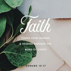 Our faith comes from hearing the word of Christ. That's why the Bible is so important to hear, or read! God's word is incredibly valuable for edification and who doesn't need that? See Romans Scripture Verses, Bible Verses Quotes, Bible Scriptures, Morning Scripture, Gospel Bible, Scripture Pictures, Prayer Quotes, Faith Quotes, Quotes Quotes