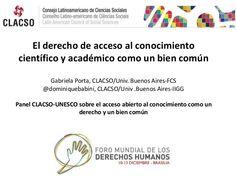 El derecho de acceso al conocimiento científico y académico como un bien común by CLACSOredbiblio - Consejo Latinoamericano de Ciencias Sociales CLACSO - Red de Bibliotecas Virtuales via slideshare
