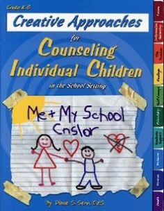 Creative Approached to Counseling Individual Children- Great Resource for easy and quick activities