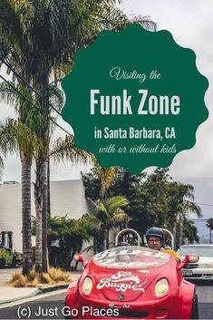 visiting the Funk Zone district in Santa Barbara California