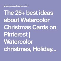 The 25+ best ideas about Watercolor Christmas Cards on Pinterest | Watercolor christmas, Holiday ... Watercolor Cake, Watercolour Painting, Watercolor Ideas, Christmas Holiday, Christmas Crafts, Xmas Cards, Greeting Cards, Watercolor Christmas Cards, Alcohol Ink Painting