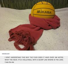 It's just a ball with a scarf