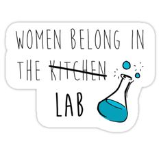 Women Belong in the Lab Sticker humor 'Women Belong in the Lab' Sticker by laineregen Lab Humor, Funny Humor, Science Quotes, Science Humor, Medical Laboratory Scientist, Laboratory Humor, Tumblr Stickers, Medical Humor, Life Quotes