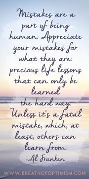Do you appreciate your mistakes? #mistakes make you stornger #motivation #truth http://www.breathofoptimism.com/