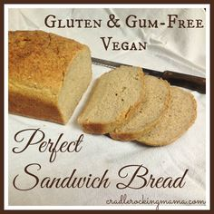 Gluten & Gum Free Vegan Perfect Sandwich Bread cradlerockingmama