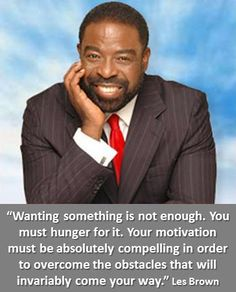 Quote of the Day from a very inspiring man! Les Brown was one of the speakers at the National Achievers Congress last week - he inspired the Centra Wealth team with his hunger for success and his never give up attitude.