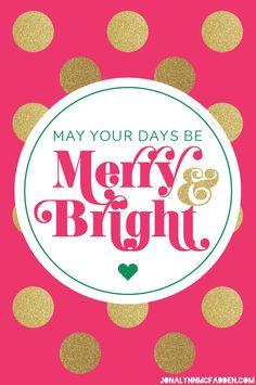 May Your Days Be Merry & Bright by Jonalynn McFadden   www.jonalynnmcfadden.com