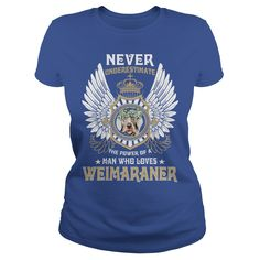 Weimaraner Power Of A Man Who Loves Weimaraner #gift #ideas #Popular #Everything #Videos #Shop #Animals #pets #Architecture #Art #Cars #motorcycles #Celebrities #DIY #crafts #Design #Education #Entertainment #Food #drink #Gardening #Geek #Hair #beauty #Health #fitness #History #Holidays #events #Home decor #Humor #Illustrations #posters #Kids #parenting #Men #Outdoors #Photography #Products #Quotes #Science #nature #Sports #Tattoos #Technology #Travel #Weddings #Women
