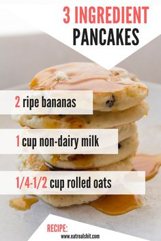3 Ingredient Pancakes 3 ingredient pancakes, healthy, vegan, gluten, and dairy free. Healthy Vegan Dessert, Keto Vegan, Vegan Foods, Healthy Drinks, Healthy Snacks, Healthy Recipes, Healthy Vegan Breakfast, Nutritious Snacks, Bariatric Recipes