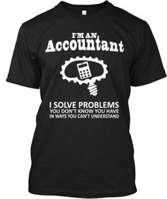 "Click visit site and Check out Best ""Accountant"" T-Shirts & Hoodies. This website is outstanding. Tip: You can search ""your last name"" or ""your favorite shirts"" at search bar on the top. Accounting Jokes, Accounting Basics, Office Humor, Work Humor, Office Quotes, Taxes Humor, Funny Friday Memes, Monday Memes, Funny Sms"