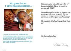Vår gave i år er 1 250 energimatpakker... ...men vi gir dem bort til barn som virkelig trenger dem. Tre energimatpakker om dagen er nok til å redde livet til et underernært barn. Denne peanøttmassen er proppfull av vitaminer og mineraler som gjør at barnet kommer seg raskt. Den kan spises rett ut av posen noe som gjør den særlig aktuell når en katastrofe inntreffer.  Dette er ingen symbolsk gave men ekte hjelp som UNICEF gir til barn. En gave med mening!  God jul alle sammen