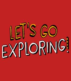 """""""Let's Go Exploring!"""" red t-shirt."""