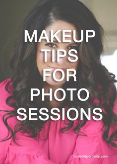 Makeup Tips for your Photo Session