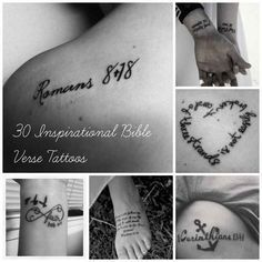 30 Inspirational Bible Verse Tattoos. These are beautiful..and they just gave me some new ideas