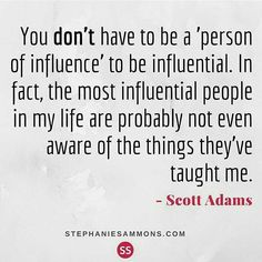 You don't have to be a 'person of #influence' to be influential. #goals #goaldigger #goalgetter #goalsetting #goodlife #handsandhustle #hustle #infopreneur #entrepreneur #entrepreneurlifestyle #entrepreneurship #lifeofanentrepreneur #liveauthentic #lovew