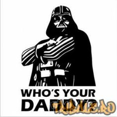 """Sticker Darth Vader - """"Who's your daddy?"""""""