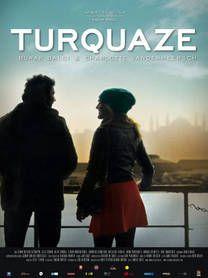 Turquaze - Belgische film (van dezelfde regisseur volgt in 2014 de film 'Trouw met mij' (wordt momenteel gemaakt).