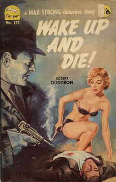 WAKE UP AND DIE! a MAX STRONG detective story by Robert Dudgeon