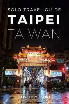 Solo Traveller's Guide to Taipei, Taiwan - ms travel solo Taiwan Travel, China Travel, Beach Activities, Outdoor Activities, Travel Guides, Travel Advice, Travel Tips, Z Cam, Backpacking Asia