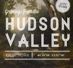 Hudson Valley City Guide #hudson #newyork #cityguide
