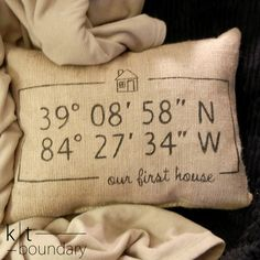 Personalized Map Coordinates Burlap Pillow  First by ktboundary24, $28.00 Wonder if they would just do the coordinates and nothing else on the pillow......