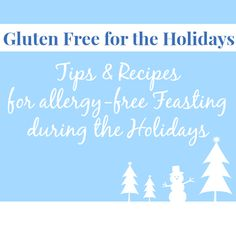 Gluten Free Tips & Recipes for Allergy-Free Feasting during the Holidays