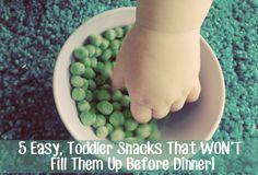 5 Easy, Toddler Snacks That WON'T Fill Them Up Before Dinner!