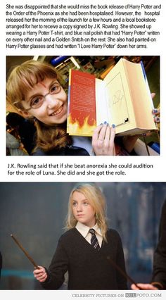 Evanna Lynch (Luna Lovegood) battled anorexia before she starred in Harry Potter. She received encouragement from J.K. Rowling.