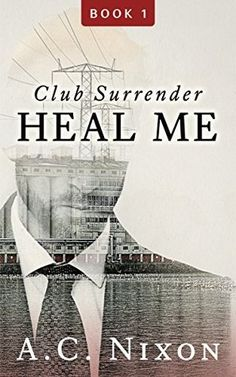 Enter A.C. Nixons Club Surrender And Be Changed Forever!  Warning: Adults ONLY #Dark #Romance #Erotica #Bdsm  Heal Me: Club Surrender- (Men of Eros #1)  Fascination. Pleasure. Submission.BUY:http://ift.tt/2fNOlSg  Hold Me: Club Surrender- (Men of Eros #2)  Control. Secrets. Revenge.BUY : http://ift.tt/2g85Qke