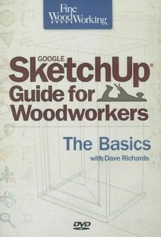 Fine Woodworking Google SketchUp for Woodworkers: The Basics (DVD-ROM) | Overstock.com Shopping - The Best Deals on General