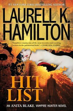 Hit List by Laurell K Hamilton - ooooh can't wait to read it.  The rest of the series was awesome.