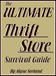Saving Money On Life: Thrift Store Survival Guide