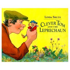 Clever Tom and the Leprechaun: An Old Irish Story, written and illustrated Linda Shute