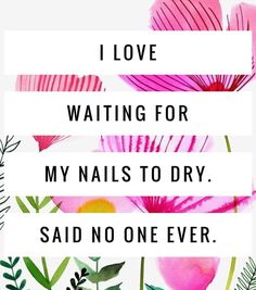 Color Street doesn't make you wait. Try our Dry Nail Polish Strips for FREE. Nail Polish Quotes, Nail Quotes, Opi, Essie, Nail Memes, What Are Colours, Street Game, Salon Quotes, Waiting For Love