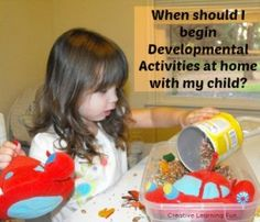 """""""When should I begin Developmental Activities at home with my child?"""" From Creative Learning Fun"""