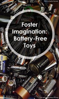 Foster Imagination with Battery-Free Toys *Check out this list of great gift inspiration for kids