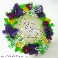 Hand-Crafted by Gabi M.: TUTORIAL - Spring Wreath
