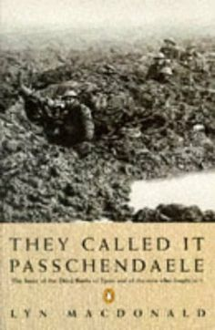 They Called it Passchendaele: The Story of the Battle of Ypres and of the Men Who Fought in it by Lyn MacDonald, http://www.amazon.co.uk/dp/0140165096/ref=cm_sw_r_pi_dp_wtw.qb002K15J