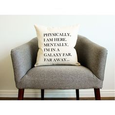 Star Wars Physically I Am Here Mentally I'm in a Galaxy Far Far Away... ($18) ❤️ liked on Polyvore featuring home, home decor, throw pillows, decorative pillows, grey, home & living, home dé️️cor, gray accent pillows, star wars home decor and quote throw pillows
