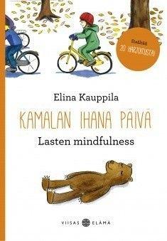 Kamalan ihana päivä : lasten mindfulness / Elina Kauppila.