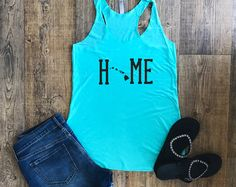 Womens Tank Tops | Home State Shirt | Tank Tops For Women | Tank Top | Tank Tops With Sayings | Graphic Tanks | Custom Tank Top |