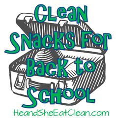 Clean Snacks for Back to School | He and She Eat Clean